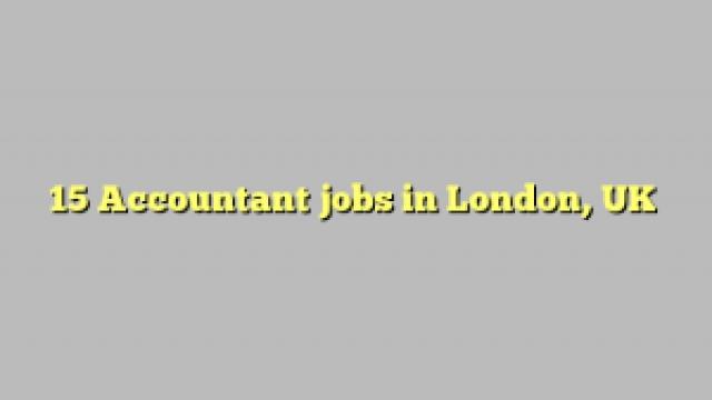 15 Accountant jobs in London, UK