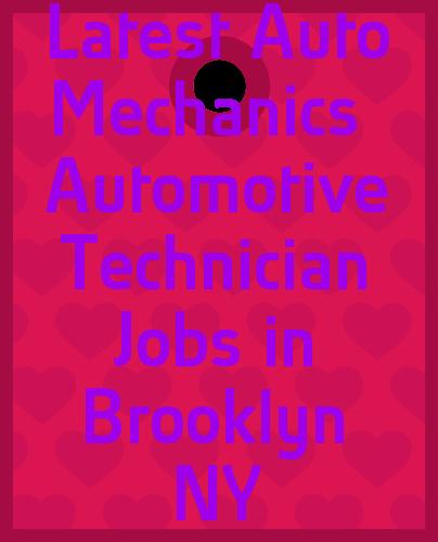 22 latest auto mechanics automotive technician jobs in brooklyn ny. Black Bedroom Furniture Sets. Home Design Ideas