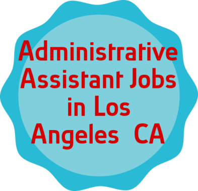 26 Administrative Assistant Jobs in Los Angeles, CA